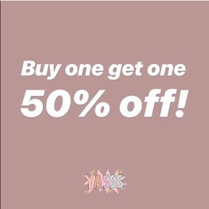 Other - BUY ONE GET ONE 50% OFF!!